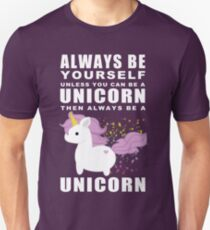 Always - Unicorn Unisex T-Shirt