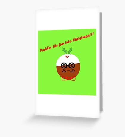 Puddin' The Fun Into Christmas Greeting Card