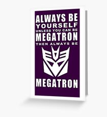 Always - Megatron Greeting Card