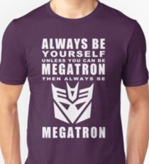 Always - Megatron T-Shirt