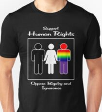Support Human Rights -- Oppose Bigotry and Ignorance T-Shirt