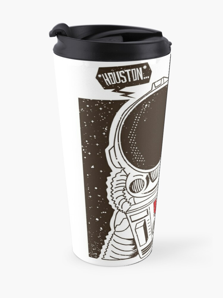 Alternate view of Houston... We have a Coffee!  Travel Mug