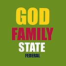 God, Family, State, Country by GreatAwokening