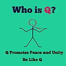 Who is Q? Peace and Unity by GreatAwokening