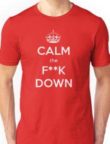 Calm the f**k down Unisex T-Shirt