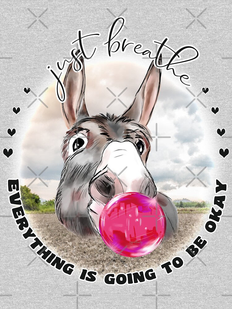 Just Breath Donkey Bubblegum  by IconicTee