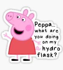 Peppa what are you doing on my hydro flask? Sticker