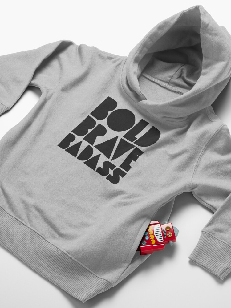 Alternate view of Bold Brave Badass. Toddler Pullover Hoodie