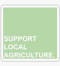 support local agriculture Sticker