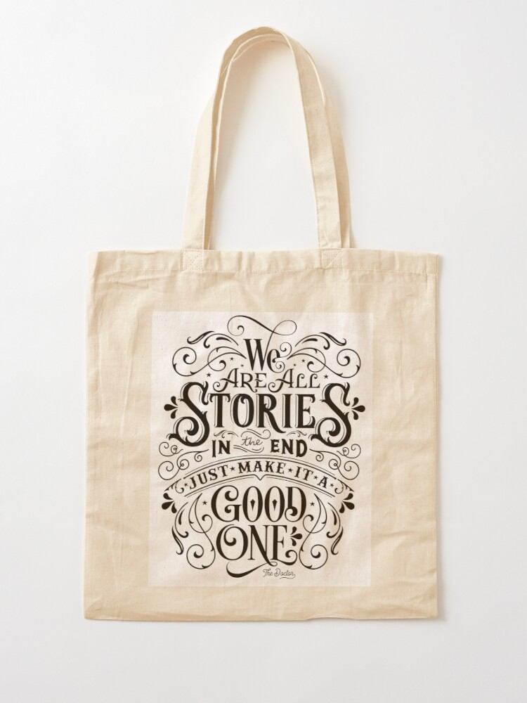 Alternate view of We Are All Stories In The End. Tote Bag