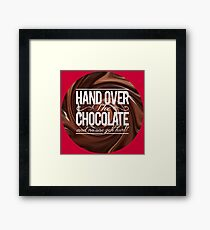 HAND OVER THE CHOCOLATE! Framed Print