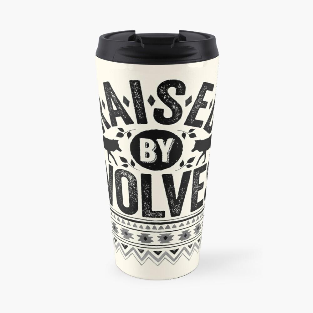 Raised By Wolves {Black + White} Travel Mug