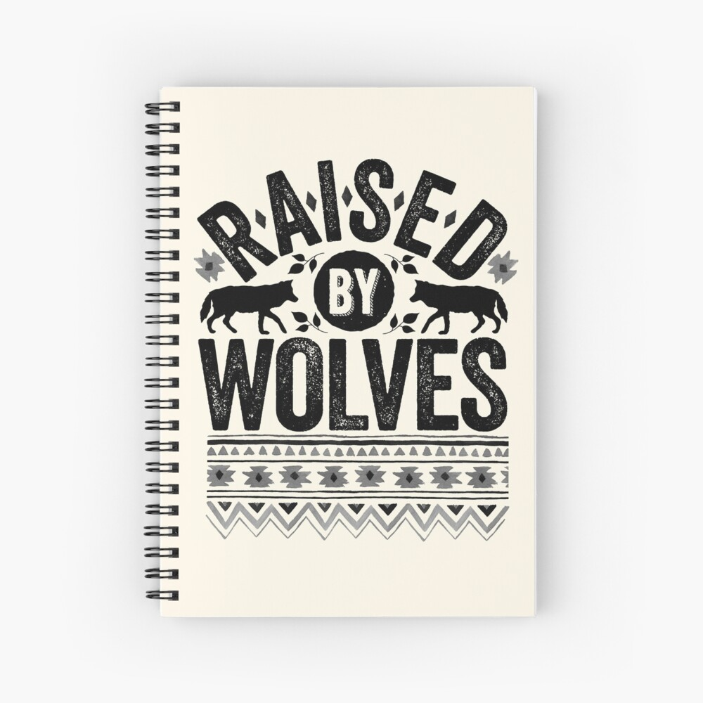 Raised By Wolves {Black + White} Spiral Notebook