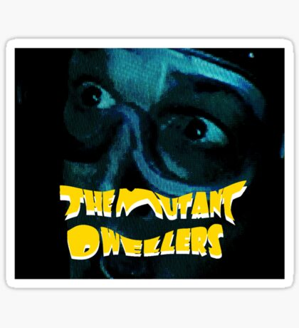 The Mutant Dwellers (smaller) Sticker