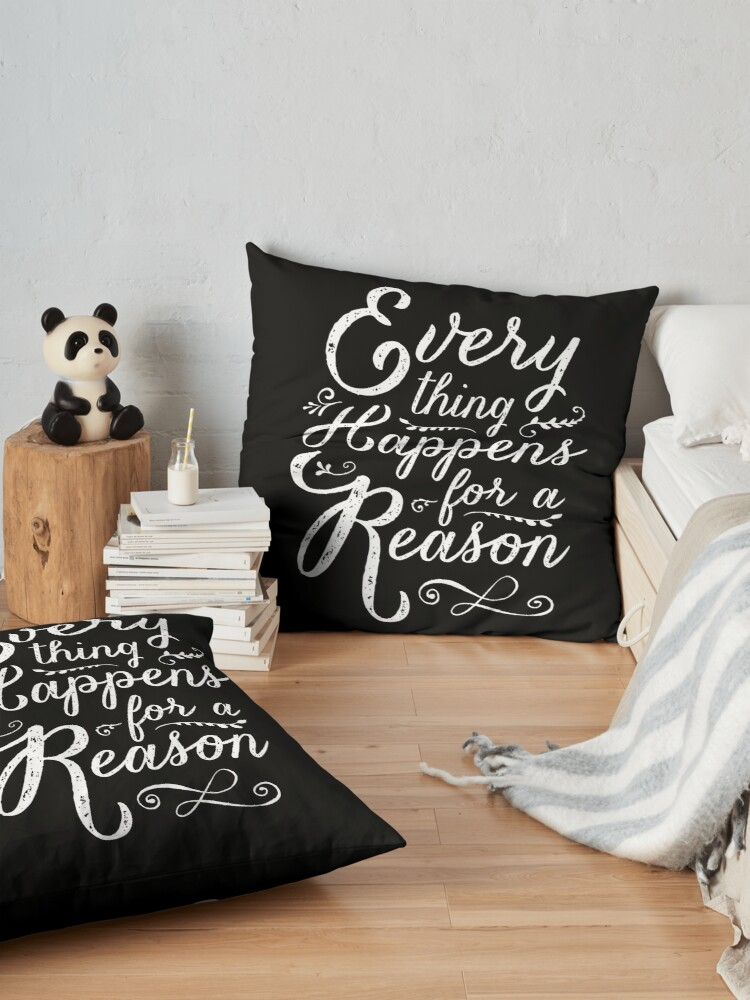 Alternate view of Everything Happens for a Reason Floor Pillow