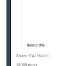«Tumblr - Delete This Post.» de foulemilch
