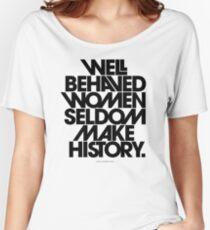 Gut erzogene Frauen machen selten Geschichte (Pink & Red Version) Loose Fit T-Shirt