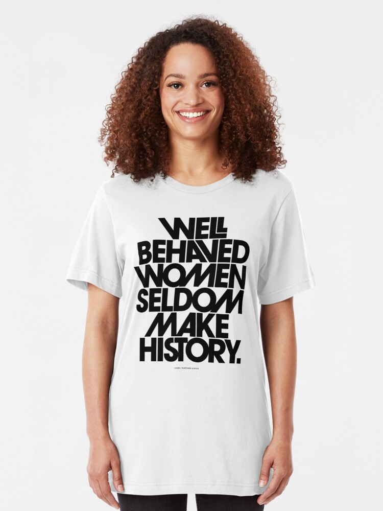 Alternate view of Well Behaved Women Seldom Make History (Pink & Red Version) Slim Fit T-Shirt