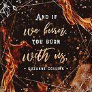 If we burn by Stella Bookish Art