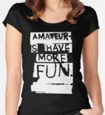 AMATEURS Women's Fitted Scoop T-Shirt