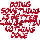 Inspirational & motivational life slogan by bernArt
