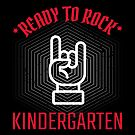 Ready to Rock Kindergarten - An Edgy, Cool Graphic Tshirt for Kids by traciwithani