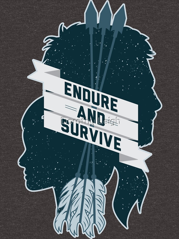 Endure and Survive by dorothytimmer