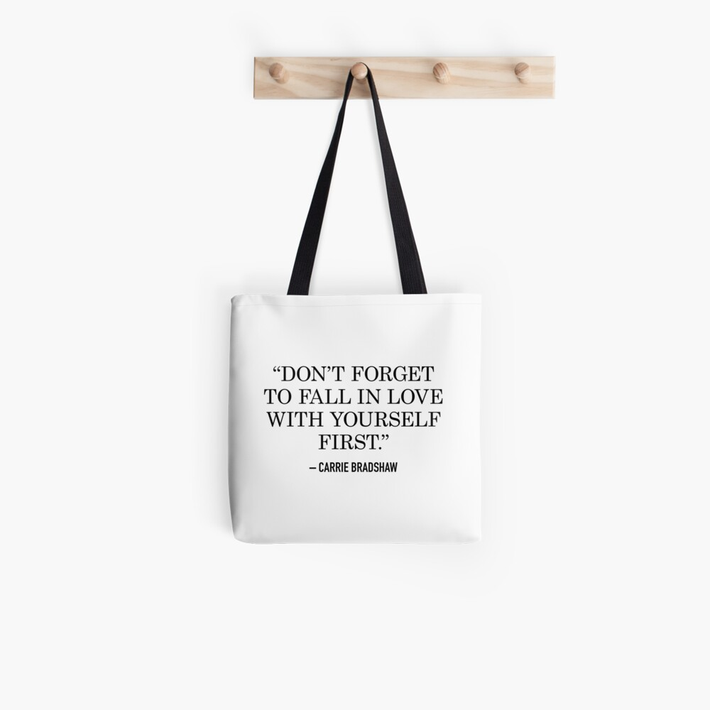 Carrie Bradshaw – Don't forget to fall in love with yourself first Tote Bag