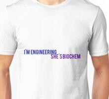 I'm engineering she's biochem Unisex T-Shirt