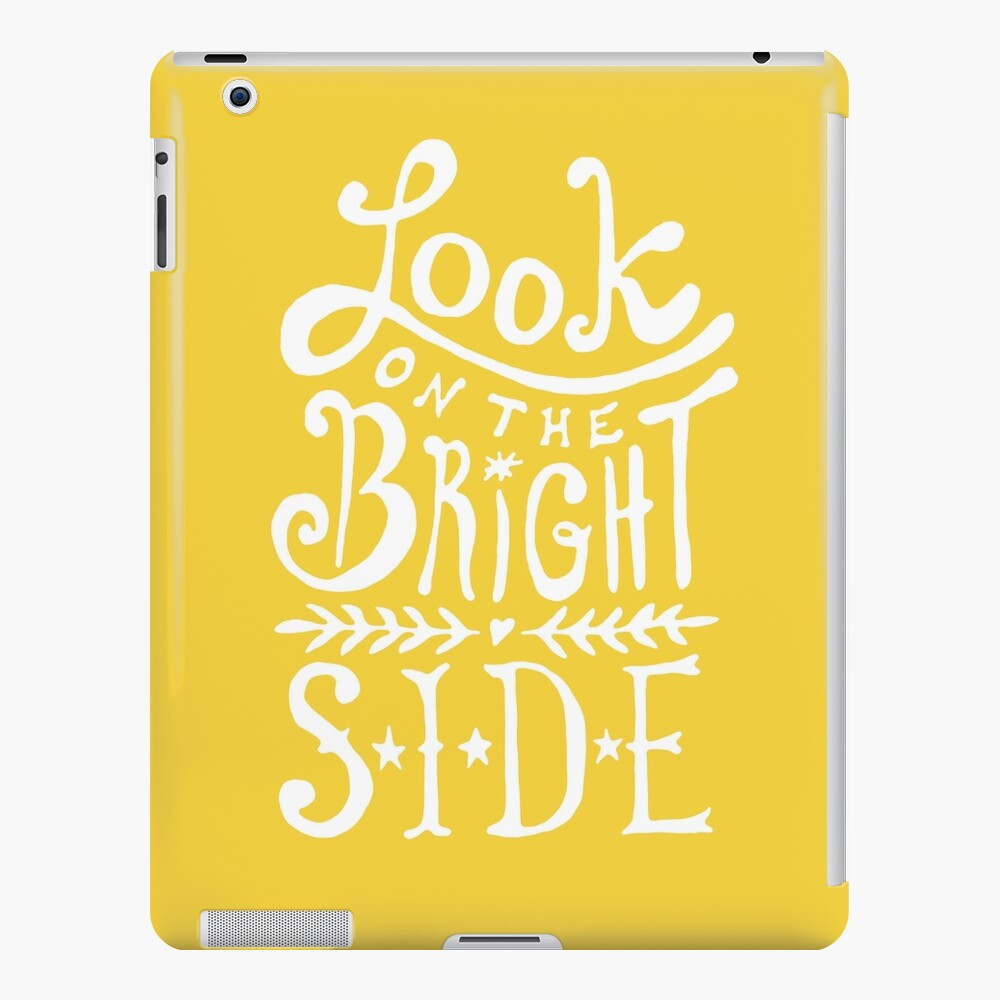 Look On The Bright Side iPad Case & Skin