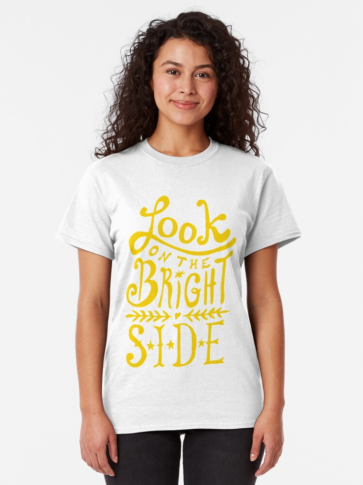 Alternate view of Look On The Bright Side Classic T-Shirt