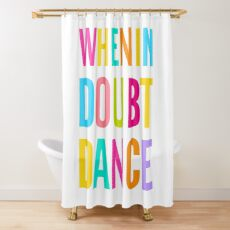 Cortina de ducha ¡Cuando tengas dudas baila!