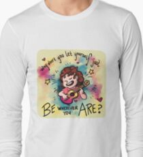 Be Wherever You Are Long Sleeve T-Shirt