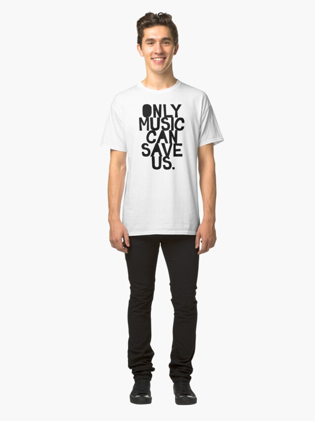 Alternate view of Only Music Can Save Us! Classic T-Shirt