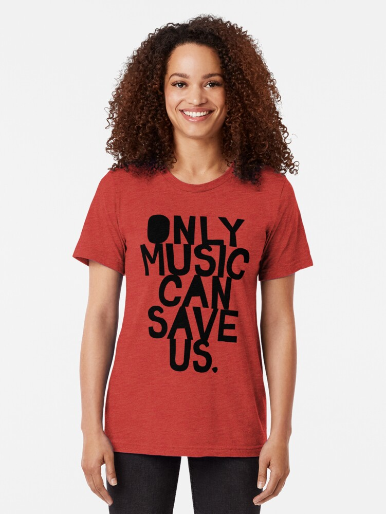 Alternate view of Only Music Can Save Us! Tri-blend T-Shirt