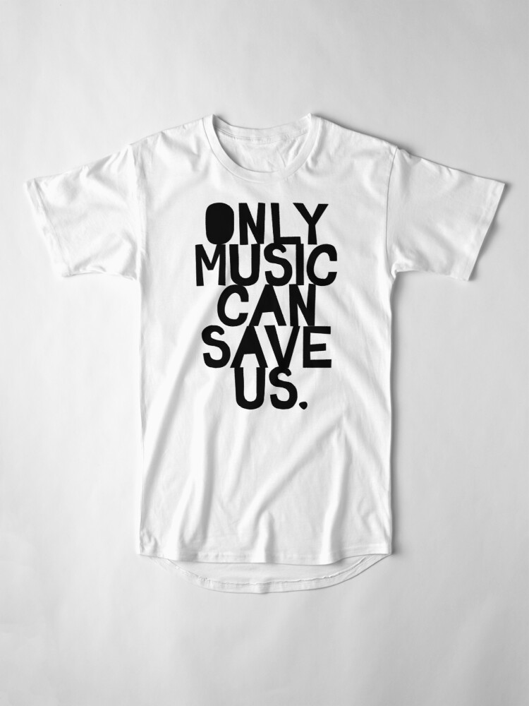 Alternate view of Only Music Can Save Us! Long T-Shirt
