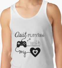 BSB - Hör auf Spiele mit meinem Herzen zu spielen ... Tanktop für Männer