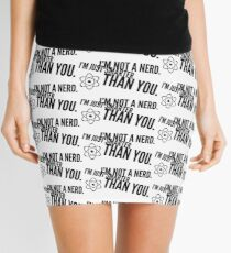 I'm not a nerd. I'm just smarter than you. Mini Skirt