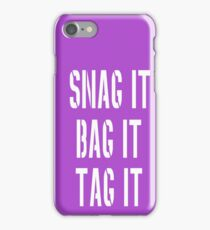 Snag, Bag and Tag iPhone Case/Skin