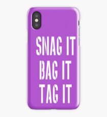 Snag, Bag and Tag iPhone Case