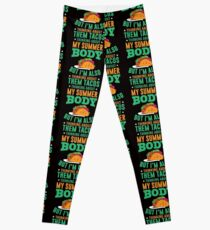 Thinking About My Summer Body But Im Also Thinking About Them Tacos Leggings