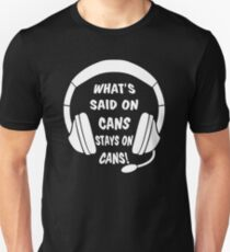 What's Said on Cans Stays on Cans! T-Shirt