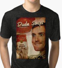 Dude Soup - Funhaus - James Tri-blend T-Shirt