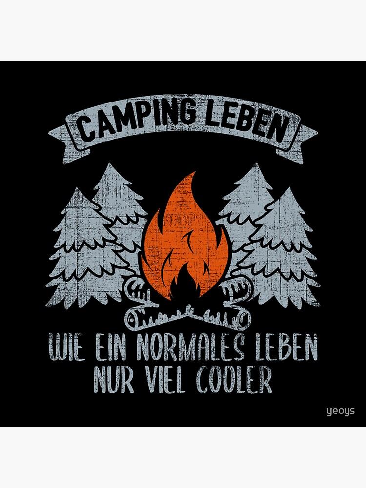 Camping Leben Wie Ein Normales Leben Nur Viel Cooler - Lustiges Camping Geschenk von yeoys