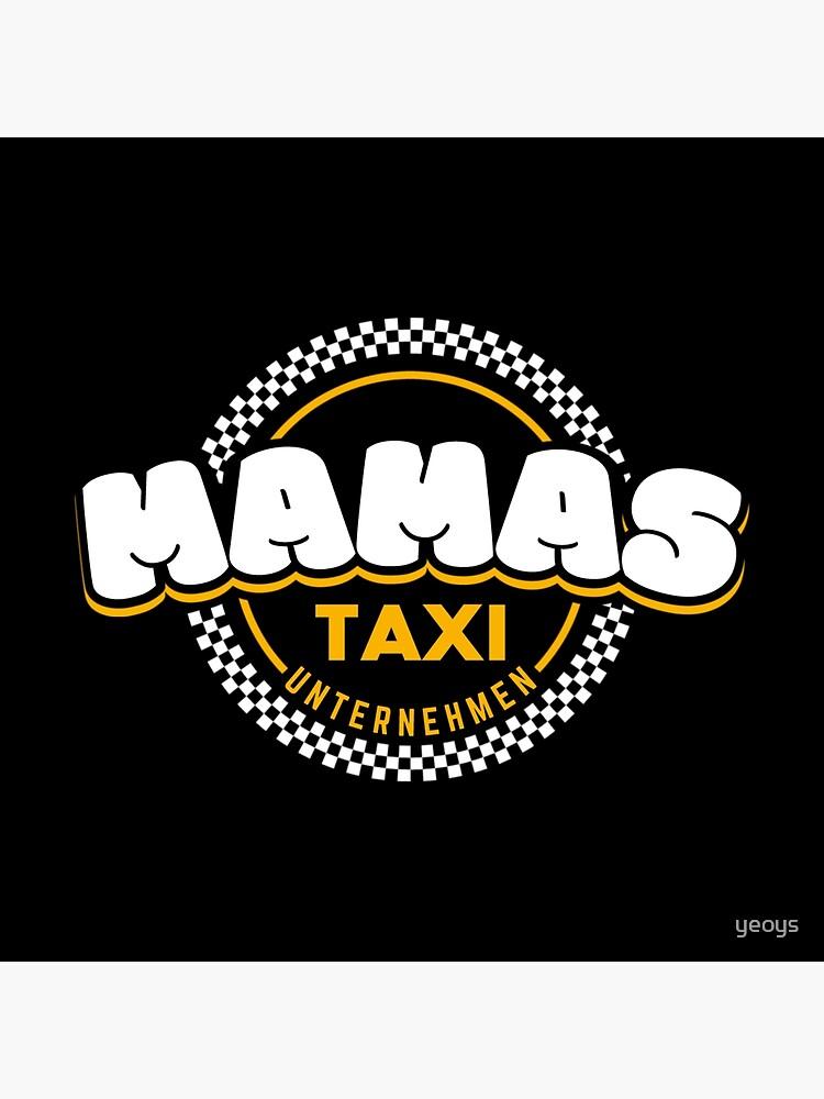 Mamas Taxi Unternehmen - Mama Geschenk von yeoys