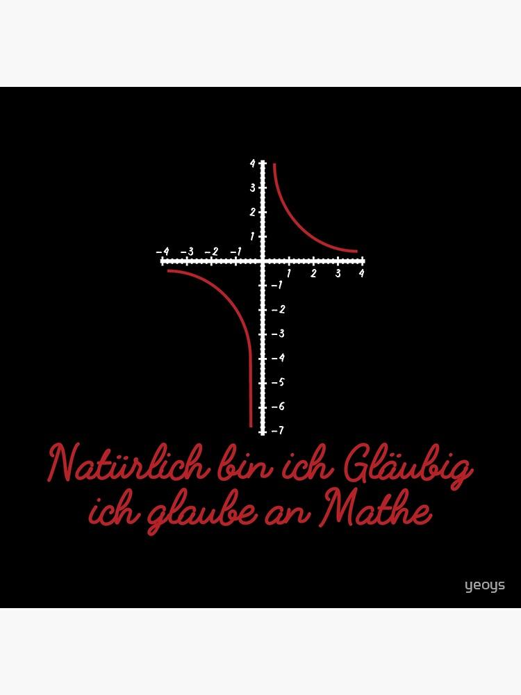 Natürlich Bin Ich Gläubig Ich Glaube An Mathe - Lustiges Mathematik Geschenk von yeoys