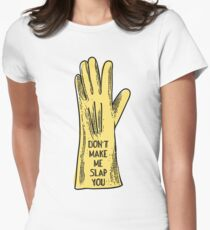 Funny don't make me slap you rubber glove Womens Fitted T-Shirt
