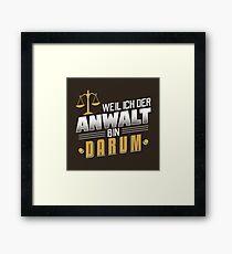 Weil Ich Der Anwalt Bin Darum - Lustiges Anwalt Geschenk Gerahmtes Wandbild
