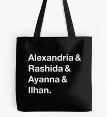 Alexandria & Ilhan & Ayanna & Rashida. (for darker shirts) Tote Bag