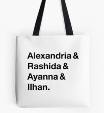 Alexandria & Ilhan & Ayanna & Rashida. (for lighter shirts) Tote Bag